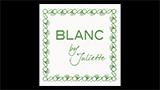 Blanc by Juliette - ブラン・バイ・ジュリエット